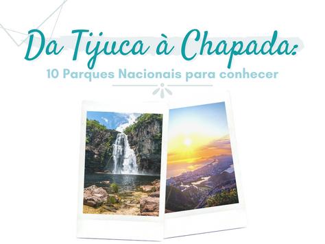 Da Tijuca à Chapada: 10 parques nacionais para conhecer