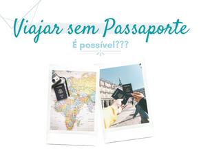 5 países que não precisam de passaporte para a entrada de brasileiros!