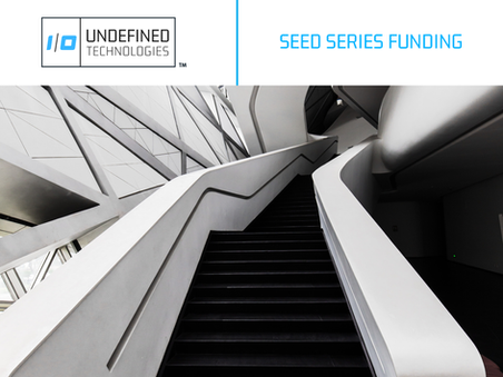 Undefined Technologies Completes Seed Funding Round