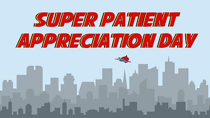 Super Patient Appreciation Day.png