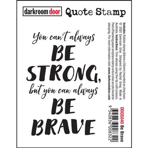 Darkroom Door - Be Brave Stamp