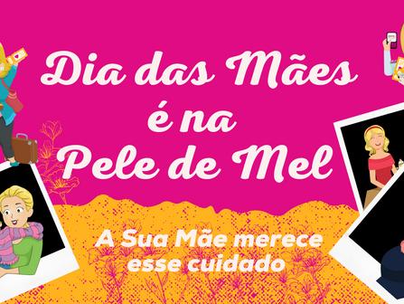 Dia das Mães Pele de Mel