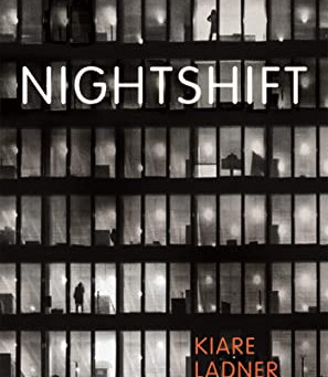 BOOK REVIEW: NIGHTSHIFT, BY KIARE LADNER