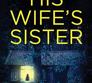 BOOK REVIEW: HIS WIFE'S SISTER, BY AJ WILLS
