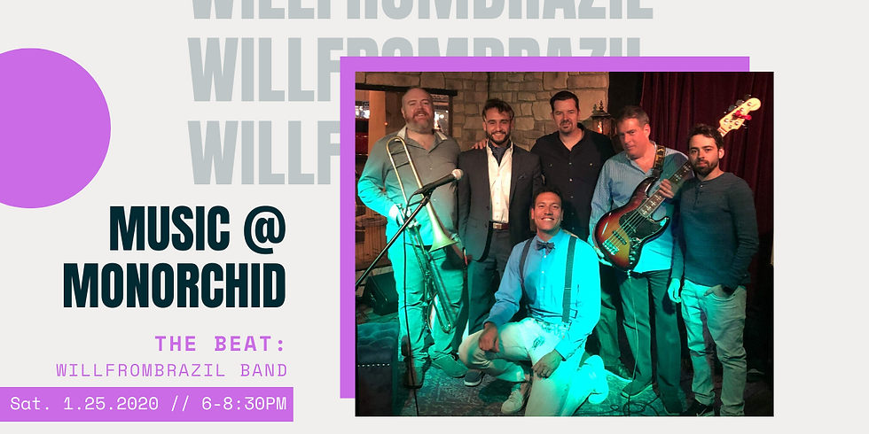 Music at MonOrchid: The Beat with WillfromBrazil