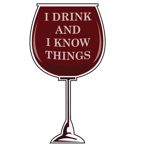 Game of Thrones Sticker - I Drink and I Know Things (Wine)