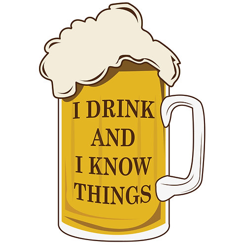 Game of Thrones Sticker - I Drink and I Know Things (Beer)