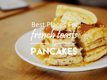 Best Pancake/French Toast in Singapore