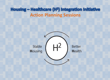 Housing - Healthcare (H2) Integration Initiative Action Planning