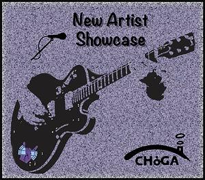 TSGO's New Artist Showcase @ Choga