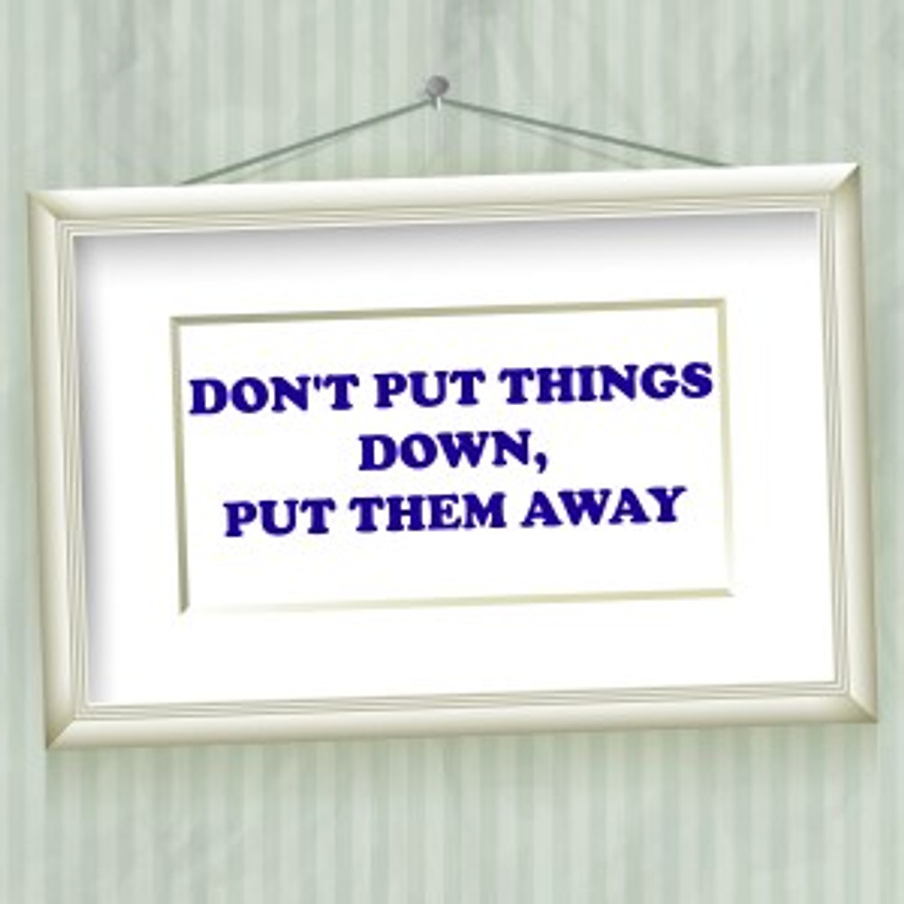 Don't put things down, put them away on a sign