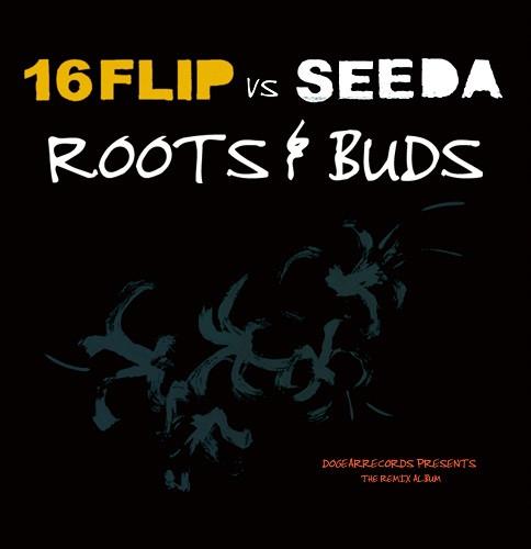 16FLIP vs SEEDA / Roots & Buds