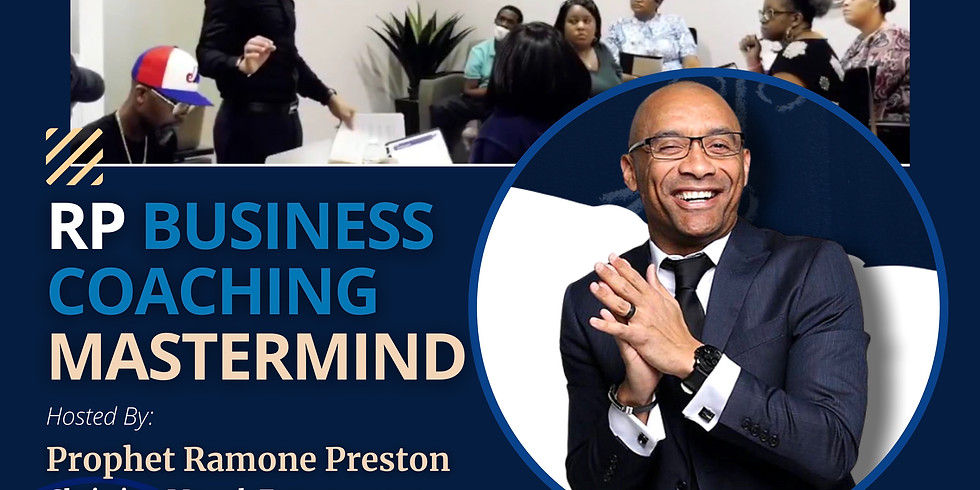 8/21 from 12pm-4pm Business Coaching Mastermind