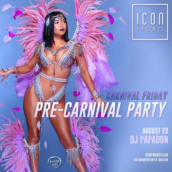 ICON Fridays: Pre-Carnival Friday