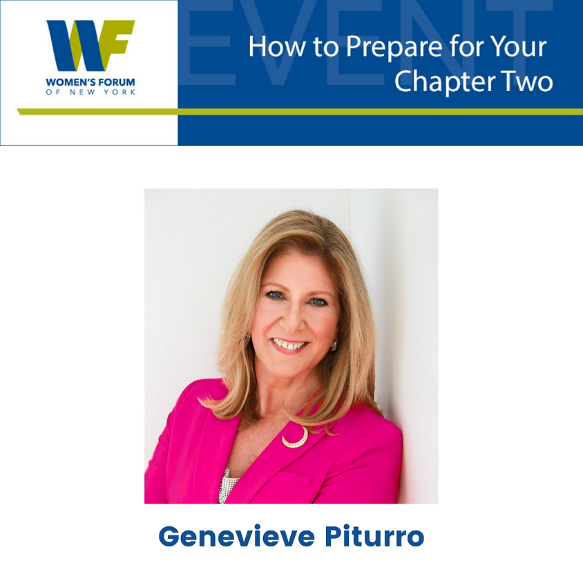 Women's Forum of New York: How to Prepare for Your Chapter Two with Genevieve Piturro