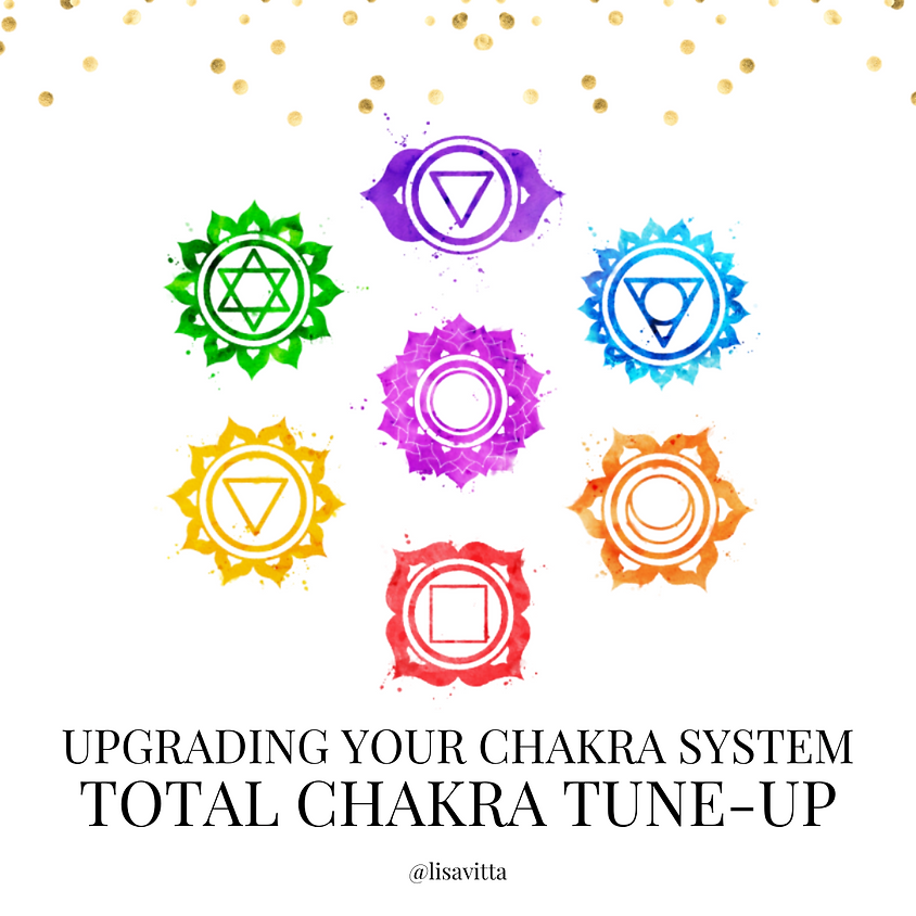Total Chakra Tune-Up: Upgrading the Chakra System Series