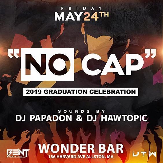 """NO CAP"" 2019 Graduation Celebration"