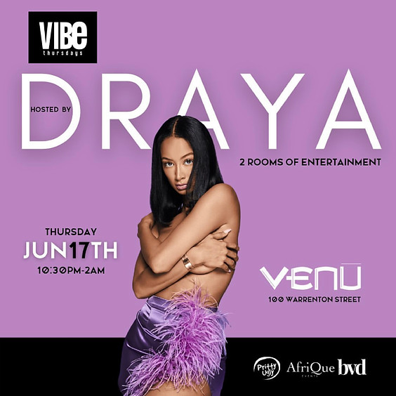 Vibe Thursdays Hosted By DRAYA