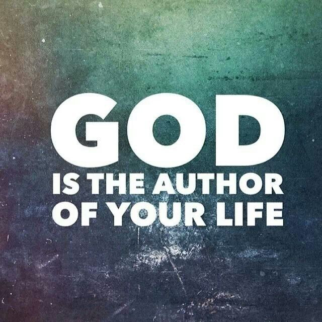 The Story of Your Life Week 2.  Our Early Lives: God is the Main Author.