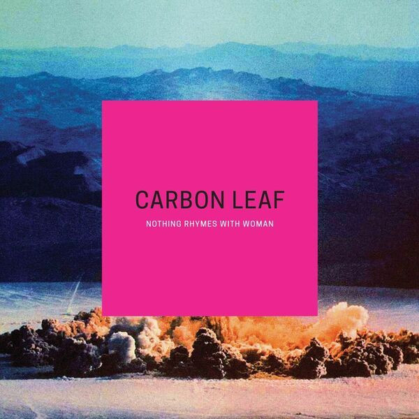A picture of the Carbon Leaf album cover of Nothing Rhymes With Woman.