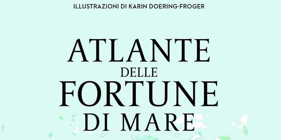 Mappe sopra-e-sottomarine con l'Atlante delle Fortune di Mare