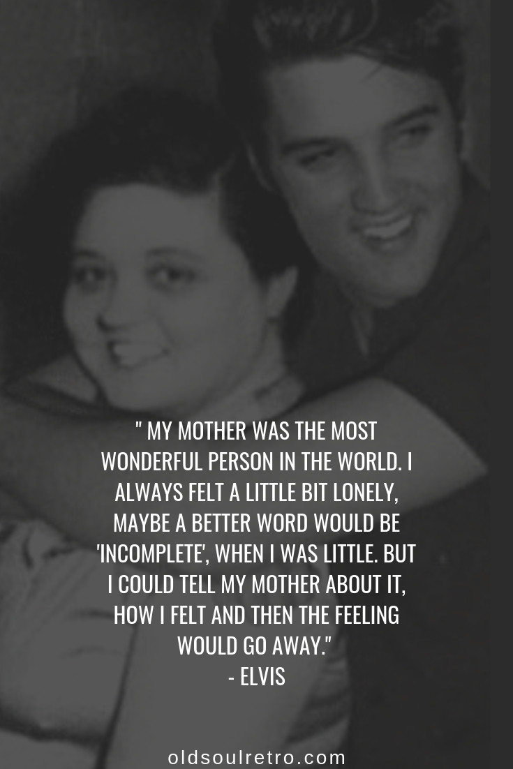 Elvis and Gladys. Mother's Day Quote