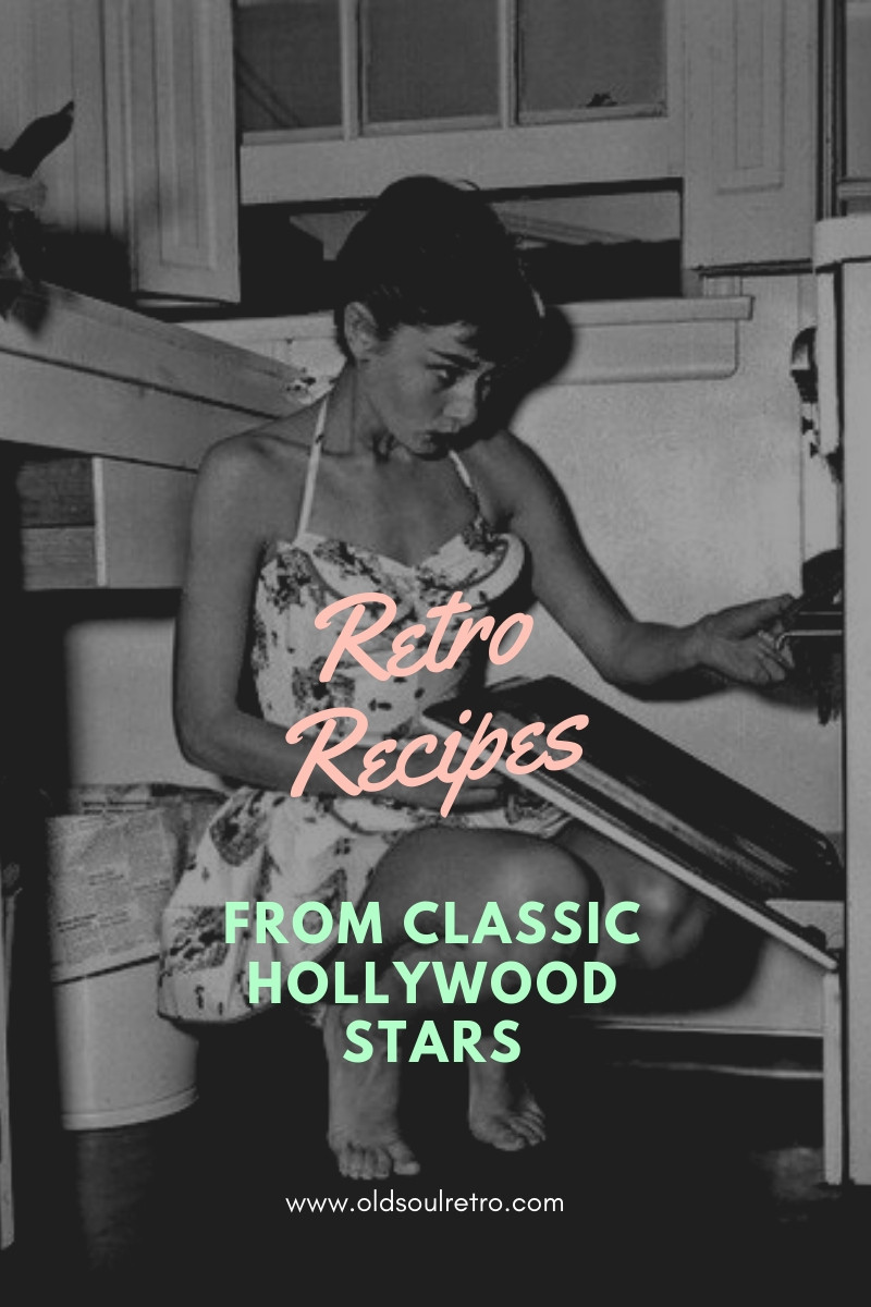 Retro Recipes-Classic Hollywood Recipes from the 40s,50s and 60s