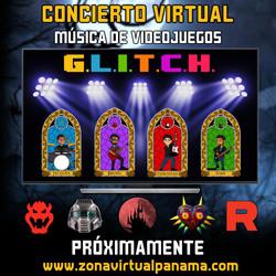 Glitch Concierto Virtual Pronto!!!