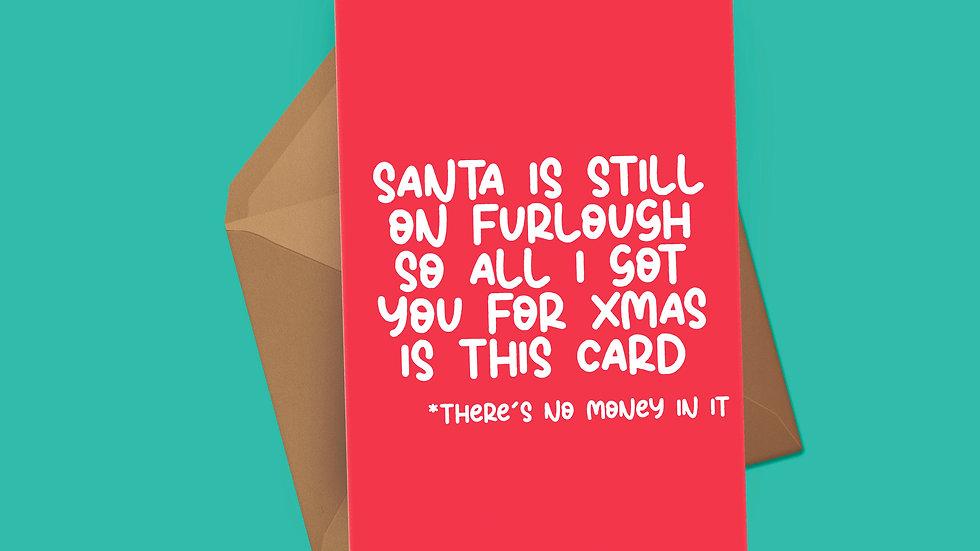 Santa Is Still On Furlough Christmas Card