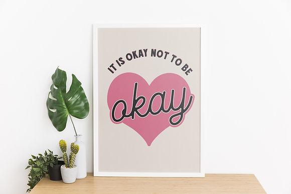 It's Okay Not To Be Okay Art Print