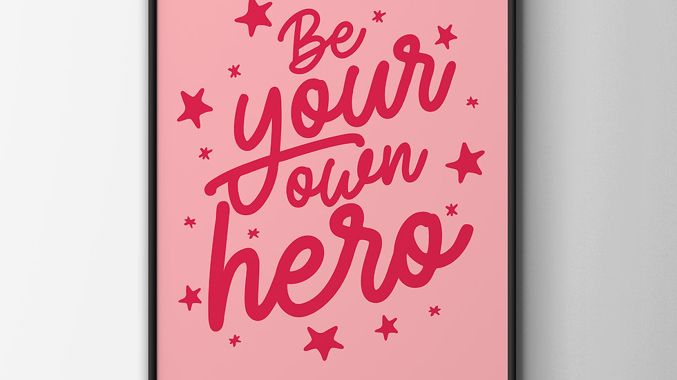 Be Your Own Hero A4 Art Print