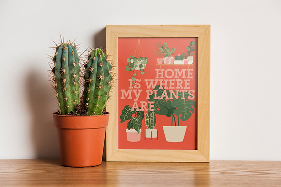 Home Is Where My Plants Are A4 Art Print