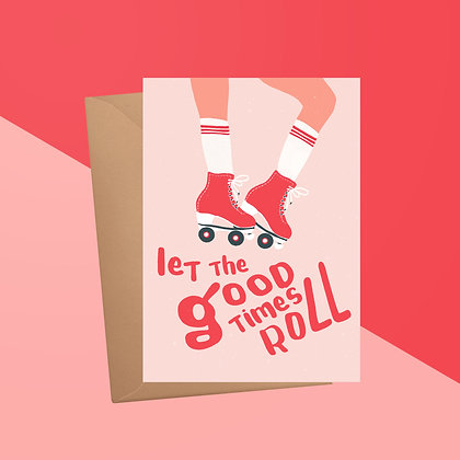 Let The Good Times Roll Greetings Card
