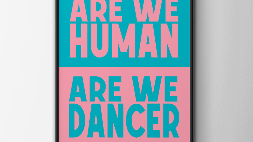 Are We Human, Are We Dancer A4 Art Print