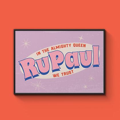 In The Almighty Queen RuPaul We Trust A4 Art Print