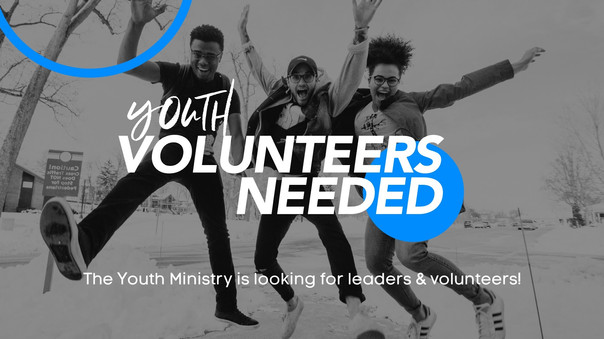 Youth Ministry Volunteers Needed!