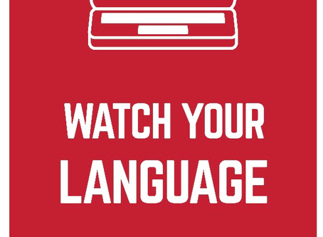 "Watch your language!! *$£*""^(""   How we can all communicate effectively to incite change."