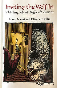 """Book: """"Inviting the Wolf In"""" Thinking About Difficult Stories by Loren Niemi and Elizabeth Ellis"""