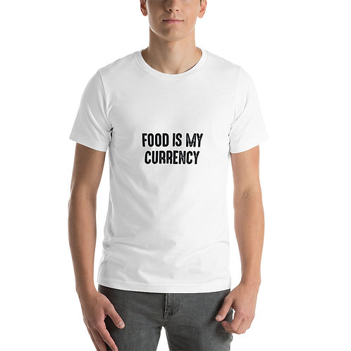 TFZ Short-Sleeve Unisex T-Shirt (Food Is My Currency)
