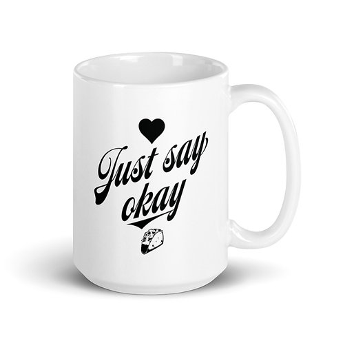 TFZ Mug (Just Say Okay)