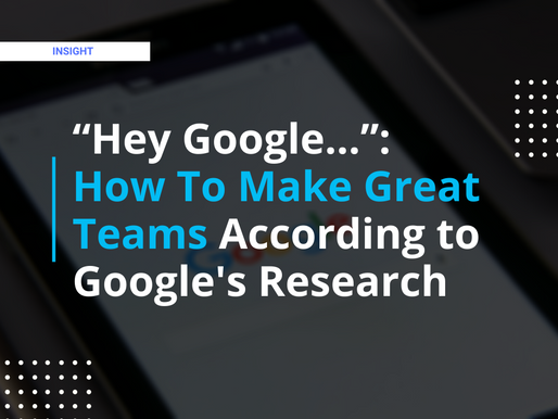 """""""Hey Google…"""": How To Make Great Teams — Lessons of an Intern"""