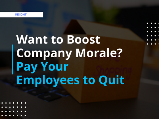 Want to Boost Company Morale? Pay Your Employees ToQuit!