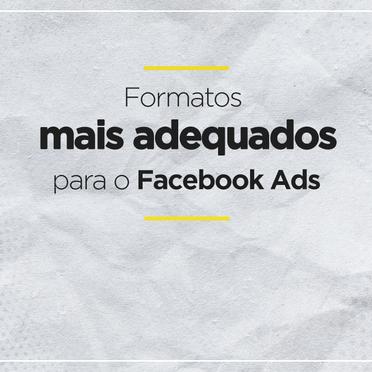 Formatos de Anúncios mais adequados para sua campanha no Facebook e Instagram