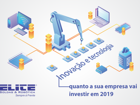 Quanto a sua empresa vai investir em tecnologia e inovação em 2019?