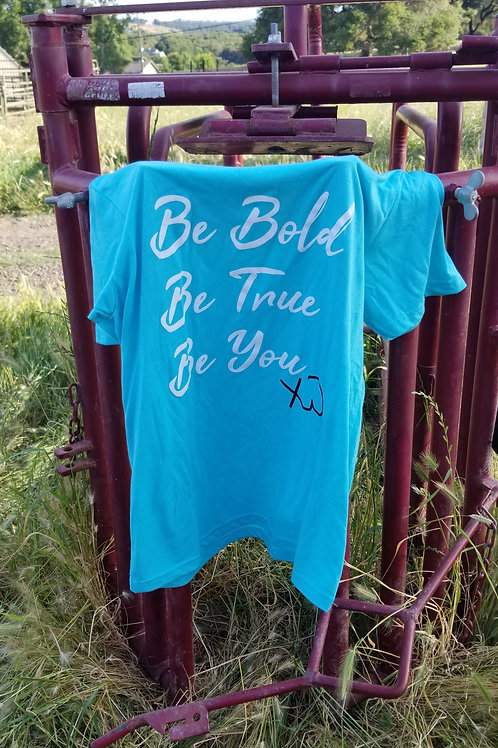 Be Bold Be You Be True