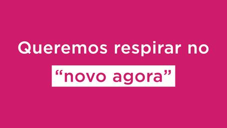 """MANIFESTO - Queremos respirar no """"novo agora"""""""