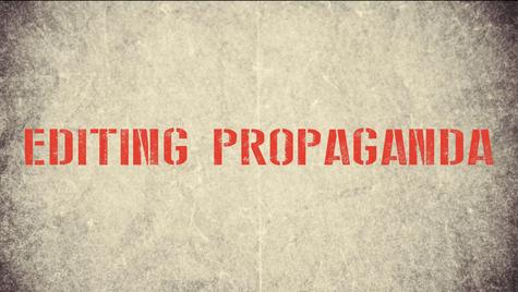 Editing Propaganda