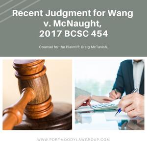 Recent Judgment for Wang v. McNaught, 2017 BCSC 454