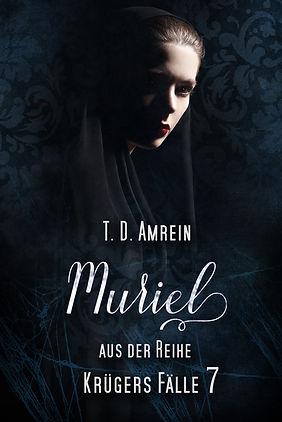 Muriel Krügers Fälle 7