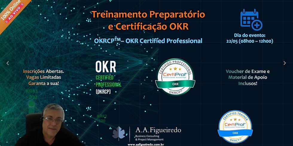 Treinamento Preparatório e Certificação OKR - Certified Professional - 22/05 (08h00 - 12h00)